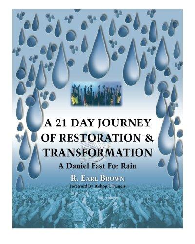 Download A 21 Day Journey of Restoration & Transformation: A Daniel Fast For Rain PDF