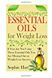 Essential Oils for Weight Loss, Sophie Hart, 1500251607