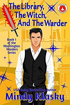 The Library, the Witch, and the Warder (Washington Warders (Magical Washington) Book 1) by [Klasky, Mindy]