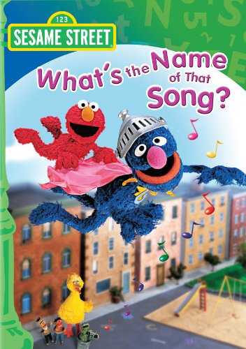 : Sesame Street: What's The Name Of That Song?