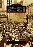 San Francisco in World War II (Images of America)