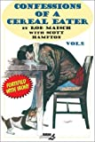 Confessions of a Cereal Eater by Maisch, Rob (2003) Paperback