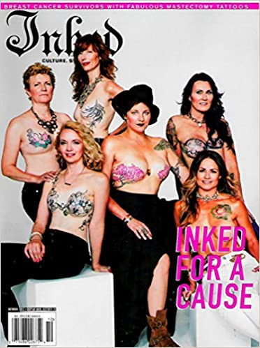 Inked Magazine October 2017 INKED FOR A CAUSE, Mastectomy Tattoos ...