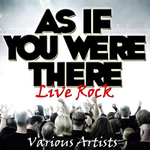 As If You Were There - Live Rock