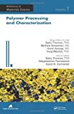 Polymer Processing and Characterization, Sabu Thomas, Ajesh K. Zachariah, Deepalekshmi Ponnamma, 1926895150
