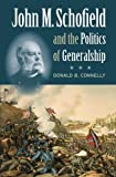 img - for John M. Schofield and the Politics of Generalship (Civil War America) book / textbook / text book