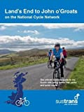 img - for Land's End to John O'Groats: On the National Cycle Network : Official Sustrans Guide book / textbook / text book