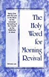 The Holy Word for Morning Revival : Being One with the Lord in His Move for the Universal Spreading of the Church as the Testimony of Jesus, Lee, Witness, 0736340688