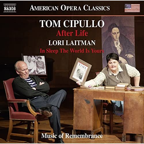 Tom Cipullo: After Life - Lori Laitman: In Sleep the World Is Yours