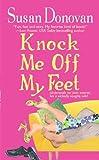 Knock Me off My Feet, Susan Donovan, 031236539X