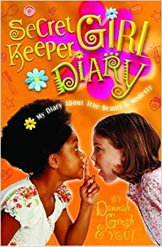 Book Secret Keeper Girl Diary: My Diary about True Beauty and Modesty by Dannah K. Gresh (2004-01-01)