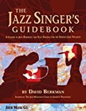 img - for The Jazz Singer's Guidebook unknown Edition by David Berkman (2009) book / textbook / text book