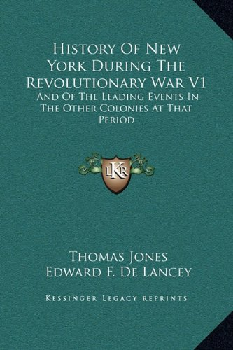 History Of New York During The Revolutionary War V1: And Of The Leading Events In The Other Colonies At That Period ebook