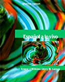 Español a lo Vivo, Wilkins, Ernest J. and Larson, Jerry W., 0471507733