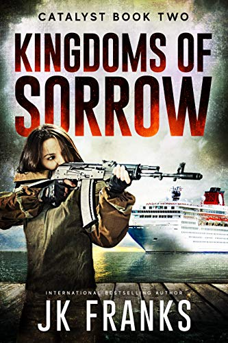 Kingdoms of Sorrow (Catalyst Book 2) by [Franks, JK]