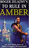 Roger Zelany's To Rule in Amber