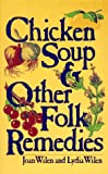 Chicken Soup and Other Folk Remedies, Joan Wilen and Lydia Wilen, 0449901904
