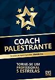 Coach Palestrante. Torne-se Um Profissional 5 Estrelas