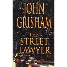 The Street Lawyer by John Grisham (1998-02-16)
