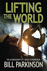 Lifting the World: The autobiography of an entrepreneur by Ladyhill House