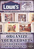 Lowe's How-To Series on DVD: Organize Your Closets