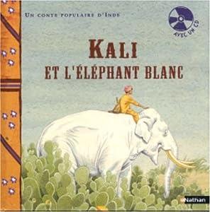 """Afficher """"Kali et l'éléphant blanc"""""""