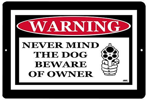 Rogue River Tactical Funny Warning No Trespassing Metal Tin Sign Never Mind The Dog Beware of Owner Gun