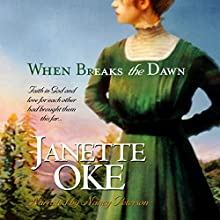 When Breaks the Dawn: Canadian West, Book 3 Audiobook by Janette Oke Narrated by Nancy Peterson