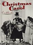 A Christmas Carol Cookbook, Jennifer N. Brazil and Vicki Wells, 1558595848