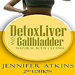 Detox: Liver and Gallbladder Detox: Natural Body Cleanse | Jennifer Atkins