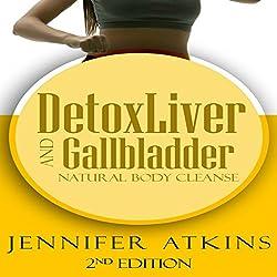 Detox: Liver and Gallbladder Detox
