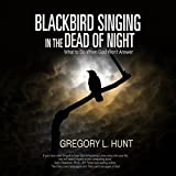 Blackbird Singing in the Dead of Night: What to Do When God Won't Answer -  Bettie Youngs Book Publishers Co., Inc.