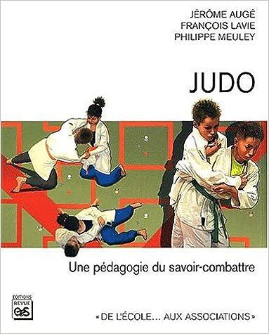 Judo. Une pédagogie du savoir-combattre