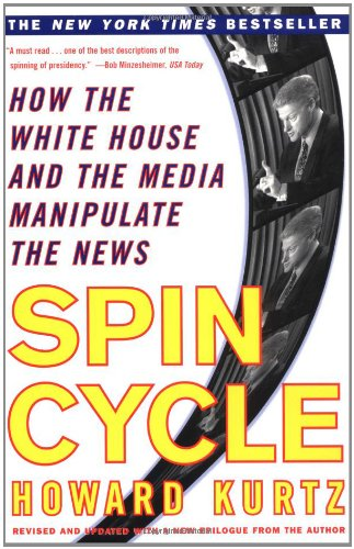 Spin Cycle by Howard Kurtz