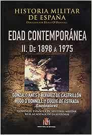 Historia militar de España. IV. Edad Contemporánea: Volúmen II 1898-1975: Amazon.es: VARIOS AUTORES: Libros