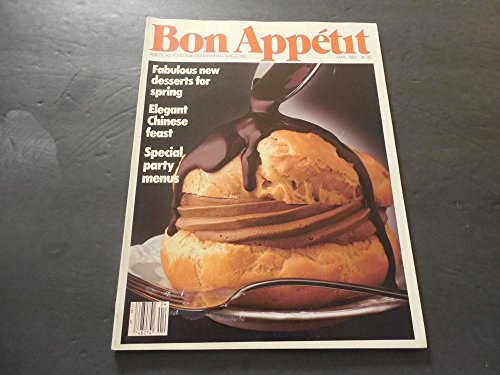 Bon Appetit Apr 1985 Desserts for Spring, Chinese Feast