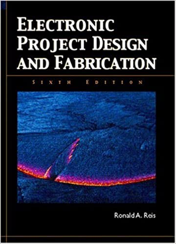 Electronic Project Design and Fabrication (6th Edition): Ronald A ...