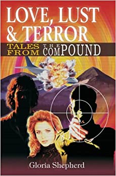 Love, Lust and Terror: Tales From The Compound