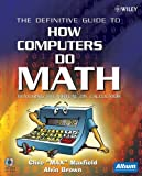 The Definitive Guide to How Computers Do Math, Clive Maxfield and Alvin Brown, 0471732788