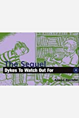 Dykes to Watch Out for: The Sequel Paperback