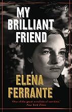 My Brilliant Friend: The Neapolitan Novels, Book One