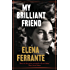 My Brilliant Friend: The Neapolitan Novels, Book One