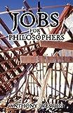 Jobs for Philosophers, Anthony Weston, 1413440096