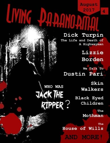 Living Paranormal Magazine Aug17: Collectors Edition (Volume 4)
