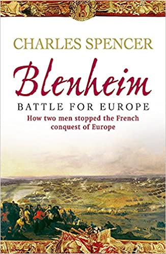 Battle for Europe - How two men stopped the French conquest of Europe - Charles Spencer