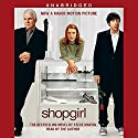Shopgirl Audiobook by Steve Martin Narrated by Steve Martin