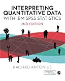 Interpreting Quantitative Data with IBM SPSS Statistics, Antonius, Rachad, 1446207439