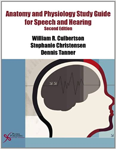 Anatomy and Physiology Study Guide for Speech and Hearing ...