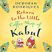 Return to the Little Coffee Shop of Kabul | Deborah Rodriguez