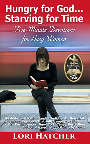 Hungry for God ... Starving for Time - Five-Minute Devotions for Busy Women by [Hatcher, Lori]